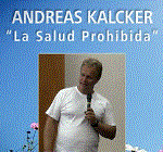 "Andreas Kalcker,""La Salud Prohibida 2011"""